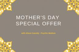 mother's-day-special-offer-with-alison-cassidy-psychic-medium