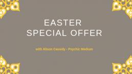 easter-special-offer-alison-cassidy-psychic-medium